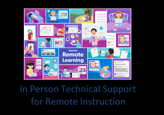 In Person Technical Support for Remote Instruction