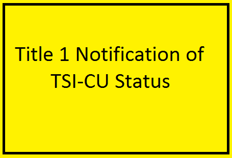 Title 1 Notification of TSI-CU Status