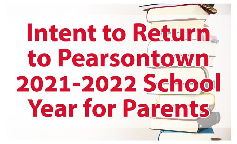 Intent to Return to Pearsontown for 2021-2022 School Year