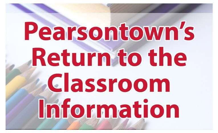 Pearsontown's Return to the Classroom Information