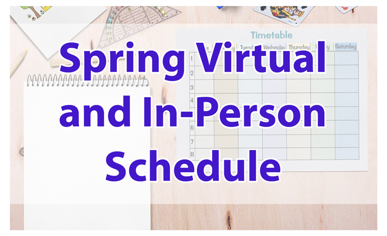 Spring Virtual and In-Person Schedule