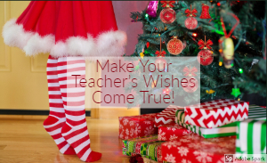 Make Your Teacher's Wishes Come True!