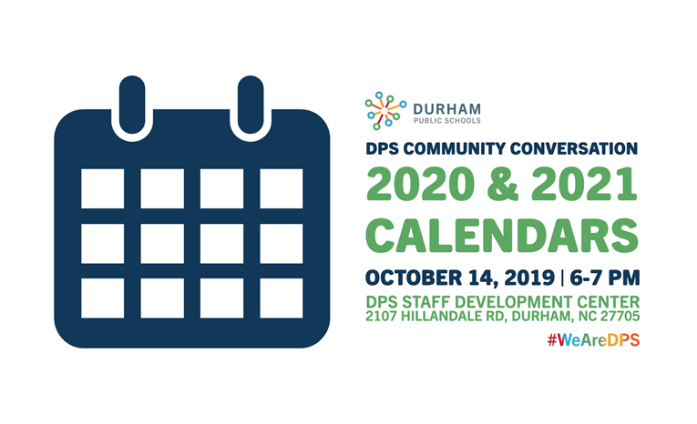 Durham Public Schools 2021-22 Calendar DPS Community Conversation: 2020 and 2021 School Calendars