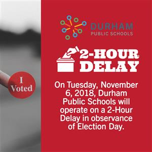 2 Hour Delayed Opening On Election Day English Espaol