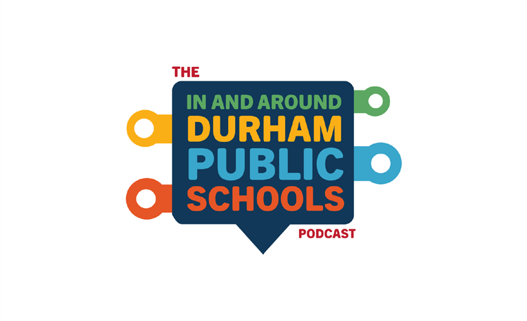 Podcast | In and Durham Public Schools