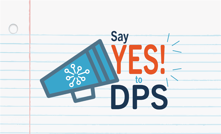 Say Yes! to DPS (English/Español)