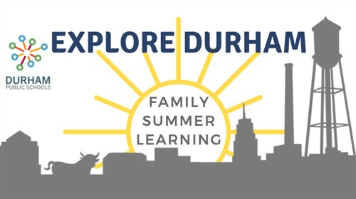 Explore Durham Family Summer Learning