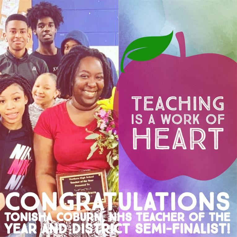 Congratulations to Tonisha Coburn, NHS Teacher of the Year and District Semi-finalist!